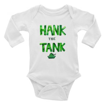 HANK the TANK Quote Baby Bodysuit Long Sleeve