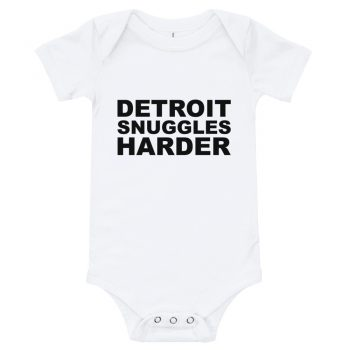 Detroit Snuggles Harder Quote Baby Bodysuit