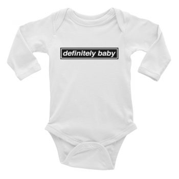 Definitely Baby Quote Baby Bodysuit Long Sleeve