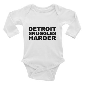 Detroit Snuggles Harder Quote Baby Bodysuit Long Sleeve