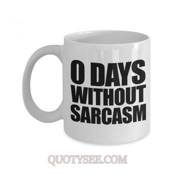 0 Days Without Sarcasm Mug