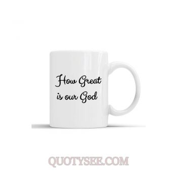 How Great is Our God Mug