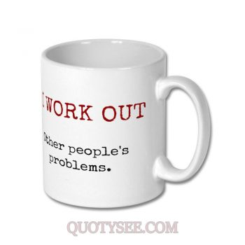I Work Out Other Peoples Problems Mug