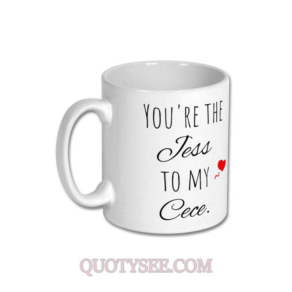 You're The Jess To My Cece Mug