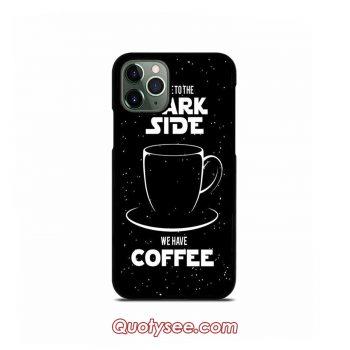 Dark Side Coffee Star Wars iPhone 11 11 Pro 11 Pro Max Case