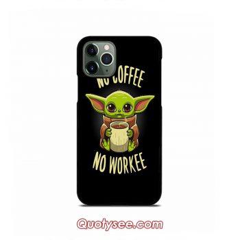 No Coffee No Work Baby Yoda iPhone 11 11 Pro 11 Pro Max Case