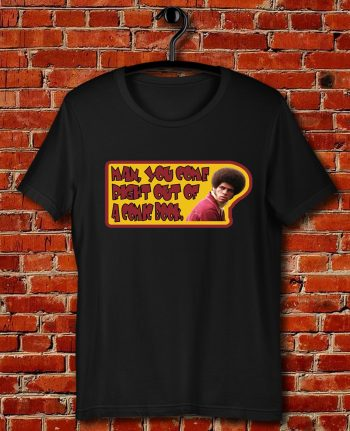 70s Kung Fu Classic Enter The Dragon Jim Kelly Comic Book Quote Unisex T Shirt
