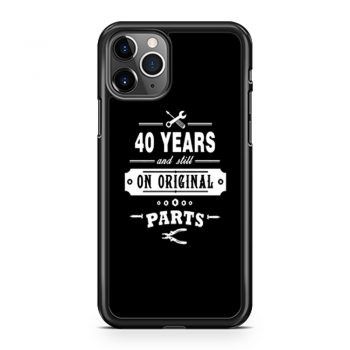 40 Years Old Birthday Funny Gift iPhone 11 Case iPhone 11 Pro Case iPhone 11 Pro Max Case