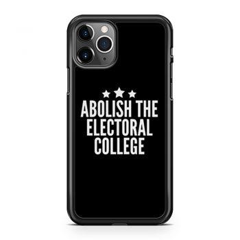 Abolish The Electoral College iPhone 11 Case iPhone 11 Pro Case iPhone 11 Pro Max Case