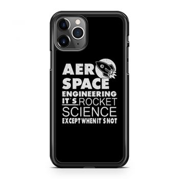 Aero Space Engineering Its Rocket Science Except When Its Not iPhone 11 Case iPhone 11 Pro Case iPhone 11 Pro Max Case