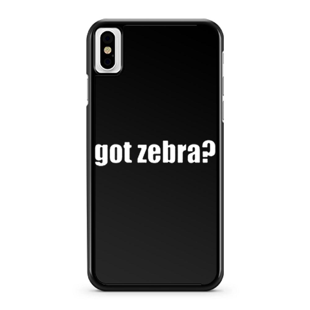 Got Zebra Funny Animal Pets Zebra iPhone X Case iPhone XS Case iPhone XR Case iPhone XS Max Case