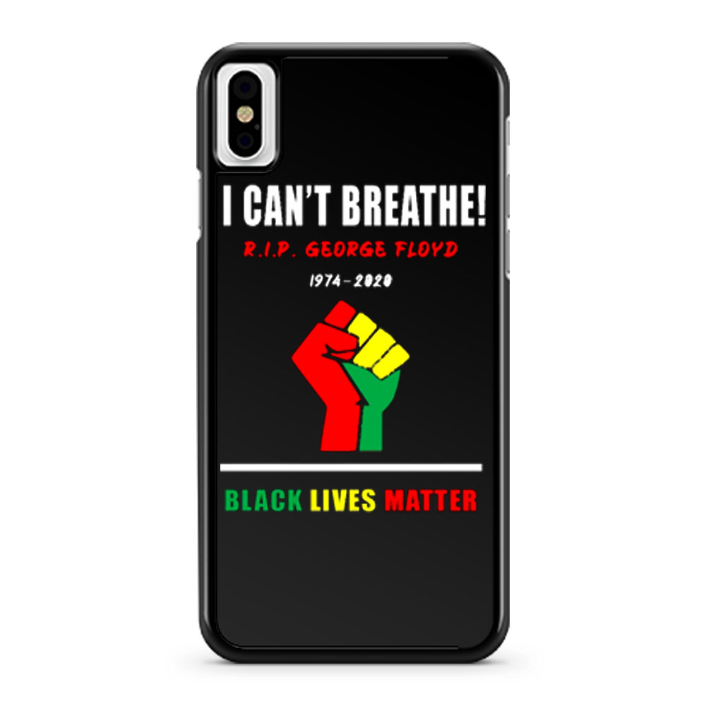 I Cant Breathe Black Lives Matter RIP George Floyd Tribute iPhone X Case iPhone XS Case iPhone XR Case iPhone XS Max Case