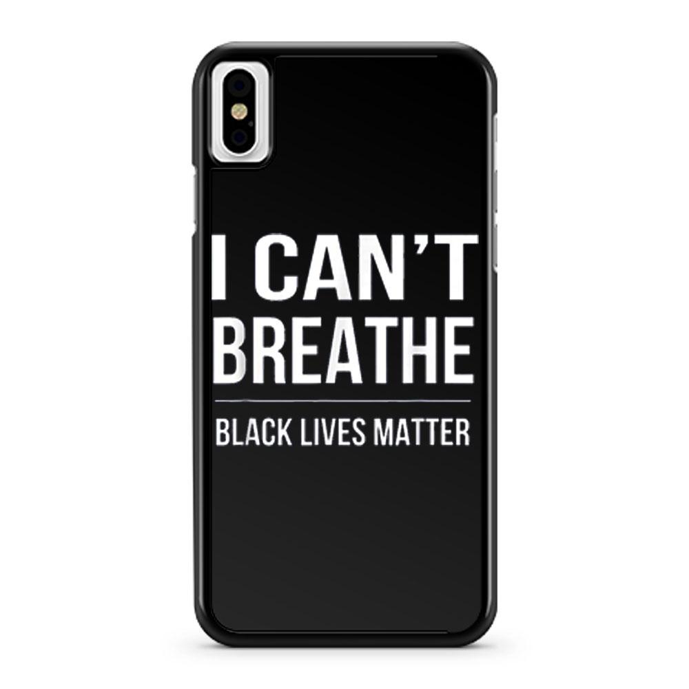 I Cant Breathe Black Lives Matter iPhone X Case iPhone XS Case iPhone XR Case iPhone XS Max Case