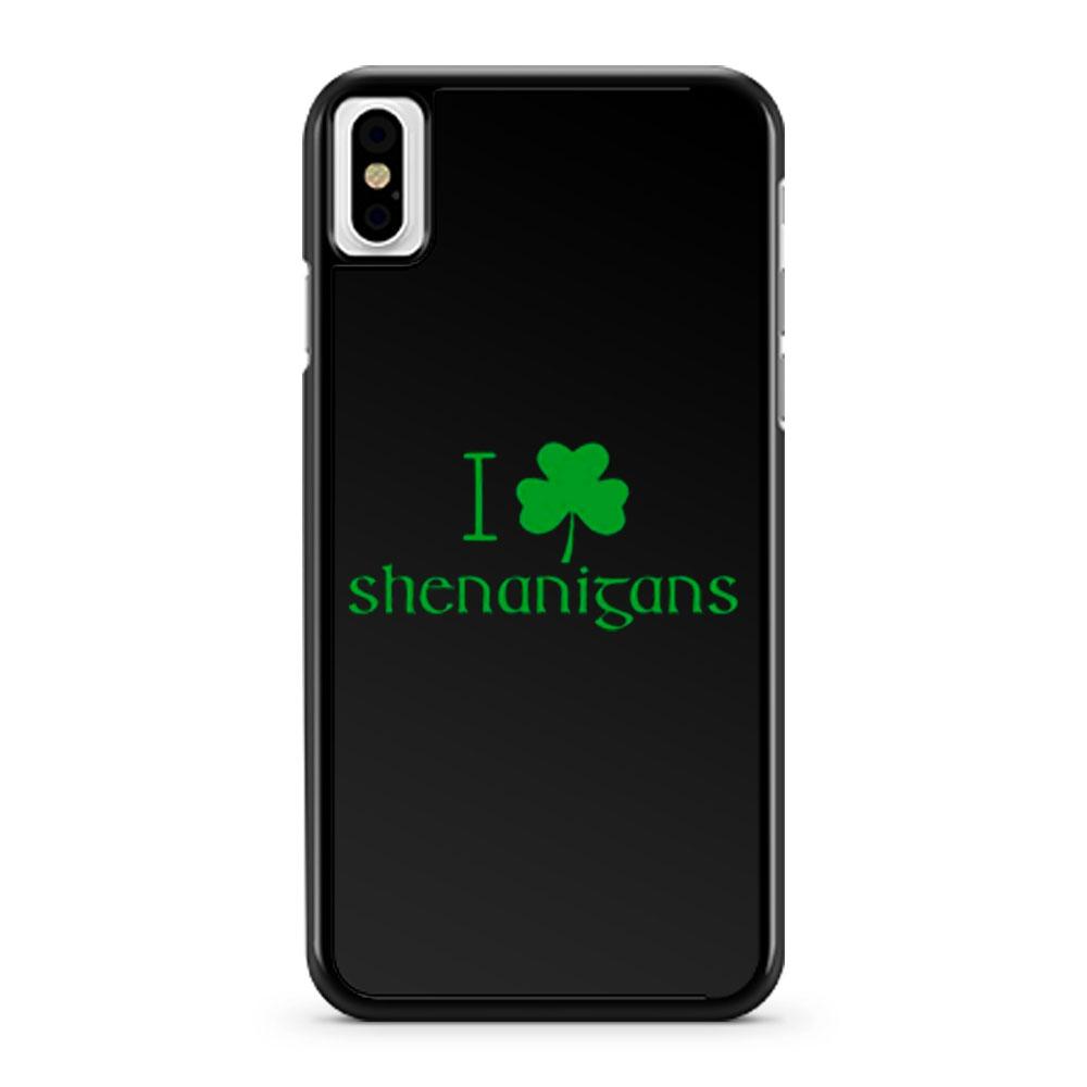 I Love Shenanigans Shamrock Clover Irish iPhone X Case iPhone XS Case iPhone XR Case iPhone XS Max Case