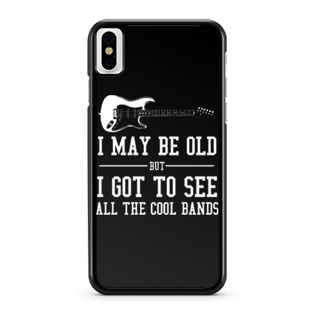 I May Be Old But I Got To iPhone X Case iPhone XS Case iPhone XR Case iPhone XS Max Case