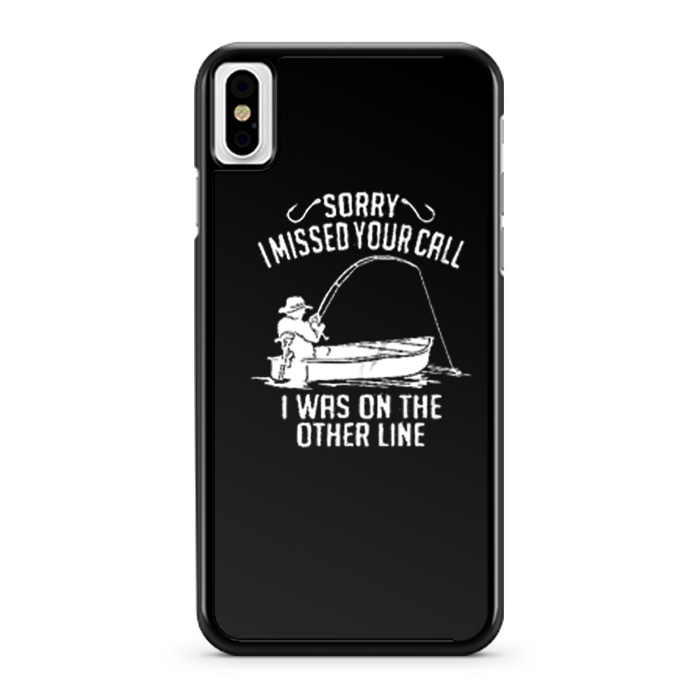 I Was On The Other Line Funny Fishing iPhone X Case iPhone XS Case iPhone XR Case iPhone XS Max Case