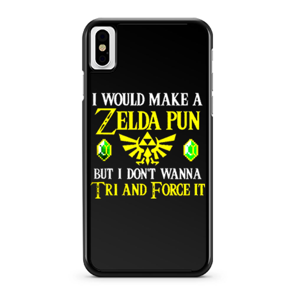 I Would Make A Zelda Pun But I Dont Wanna Try And Force It iPhone X Case iPhone XS Case iPhone XR Case iPhone XS Max Case