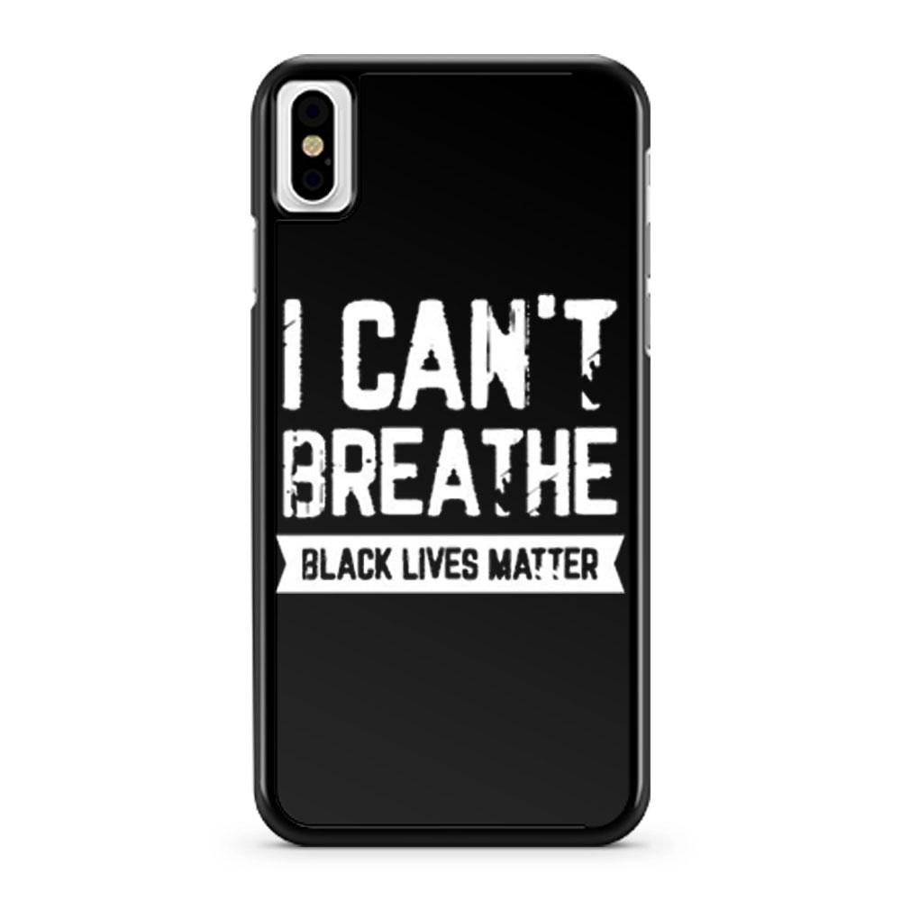 I cant Breathe Black Lives Matter Spirit Pride iPhone X Case iPhone XS Case iPhone XR Case iPhone XS Max Case