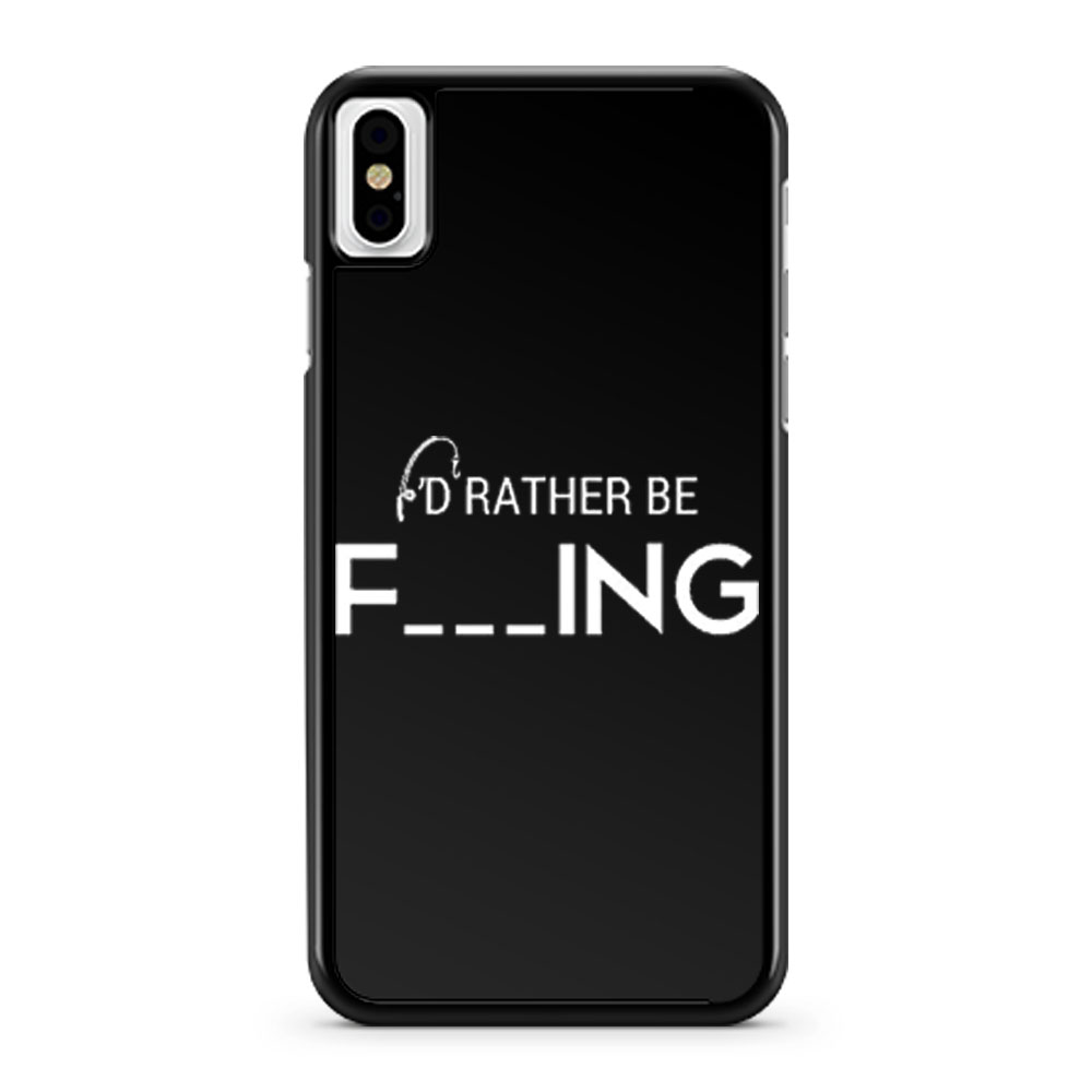 Id Rather Be Fishing Funny Humour Fishing iPhone X Case iPhone XS Case iPhone XR Case iPhone XS Max Case