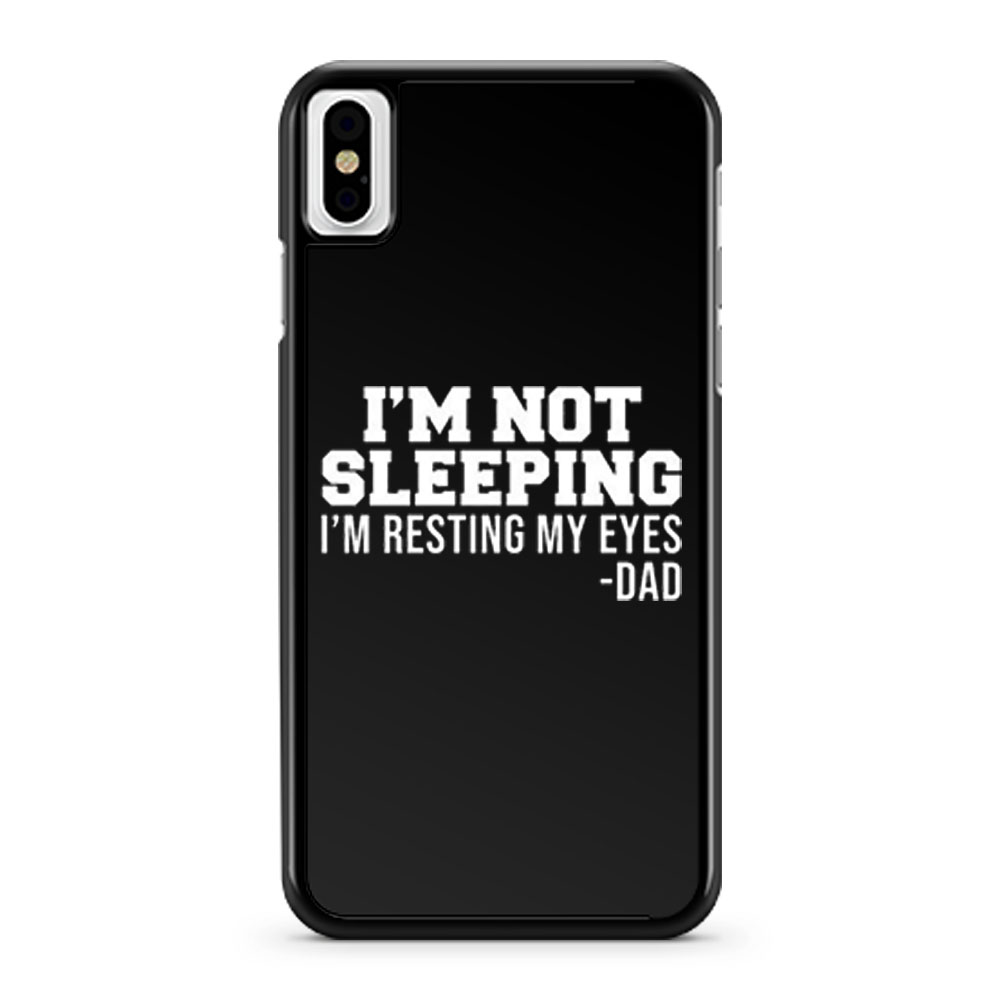 Im Not Sleeping Im Resting My Eyes iPhone X Case iPhone XS Case iPhone XR Case iPhone XS Max Case