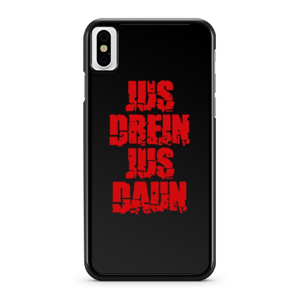 Jus Drein Jus Daun Blood Must Have Blood iPhone X Case iPhone XS Case iPhone XR Case iPhone XS Max Case