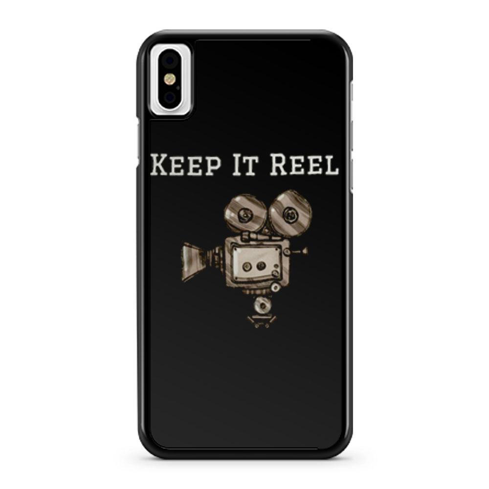 Keep It Reel Filmmakers and Directors iPhone X Case iPhone XS Case iPhone XR Case iPhone XS Max Case