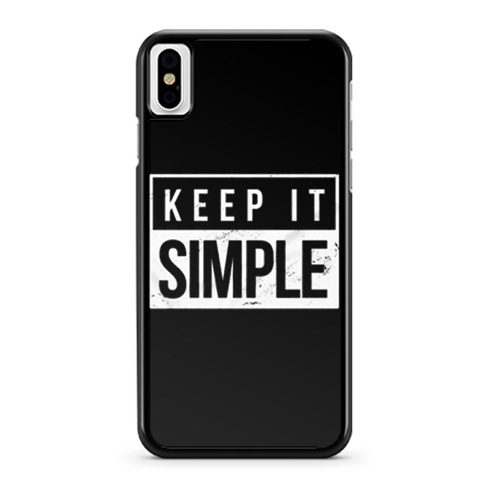 Keep It Simple Simplicity iPhone X Case iPhone XS Case iPhone XR Case iPhone XS Max Case