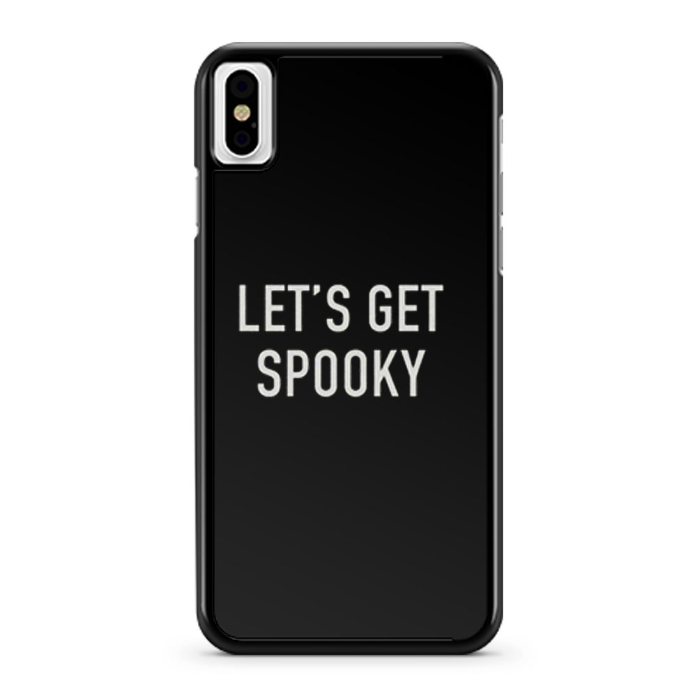 Lets Get Spooky iPhone X Case iPhone XS Case iPhone XR Case iPhone XS Max Case