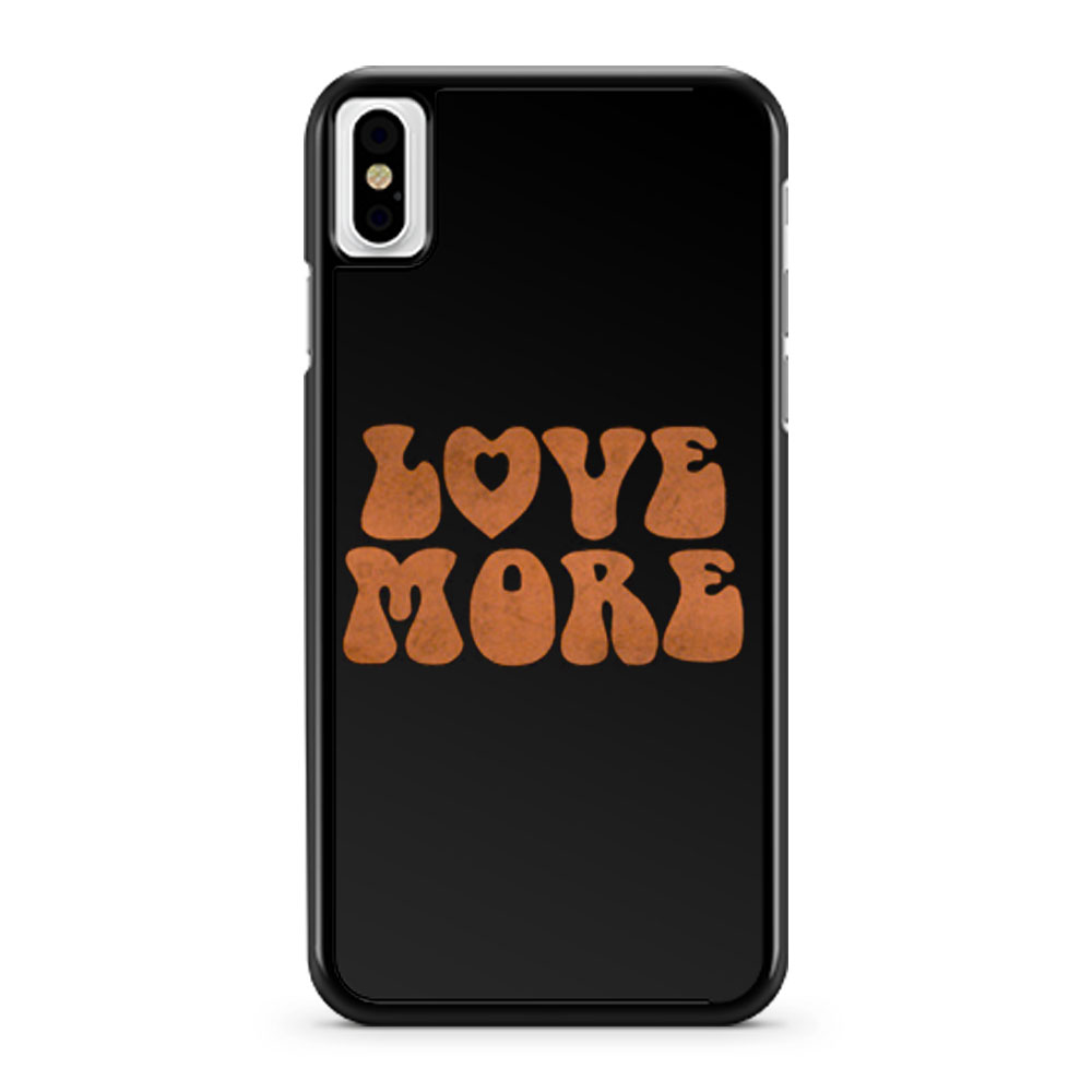 Love More Peace and love iPhone X Case iPhone XS Case iPhone XR Case iPhone XS Max Case
