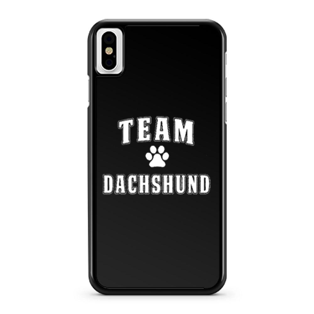 Team Dachshund Dachshund Lover iPhone X Case iPhone XS Case iPhone XR Case iPhone XS Max Case