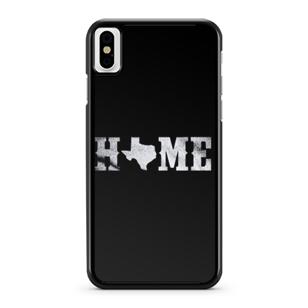Texas Home Texan Pride The Lonestar State Tejano iPhone X Case iPhone XS Case iPhone XR Case iPhone XS Max Case