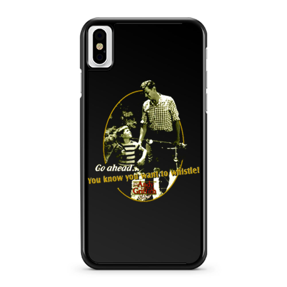 The Andy Griffith Show You Know You Want To Whistle iPhone X Case iPhone XS Case iPhone XR Case iPhone XS Max Case