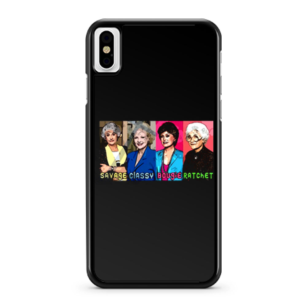The Golden Girls Savage iPhone X Case iPhone XS Case iPhone XR Case iPhone XS Max Case