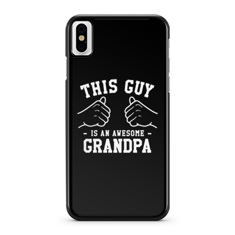 This Guy Is An Awesome Grandpa iPhone X Case iPhone XS Case iPhone XR Case iPhone XS Max Case