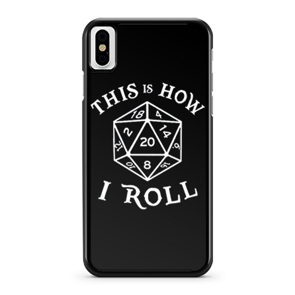 This is How I Roll Dungeons and Dragons iPhone X Case iPhone XS Case iPhone XR Case iPhone XS Max Case