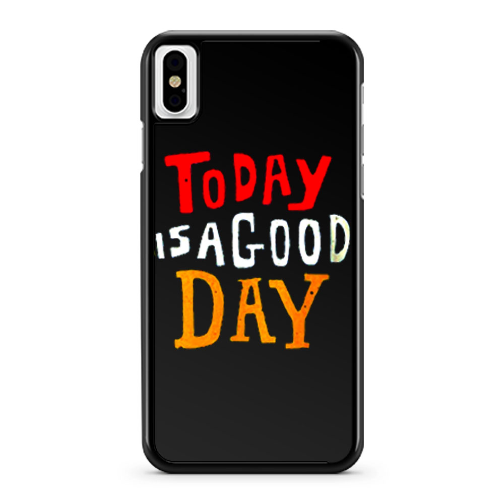 Today Is A Good Day Spirti Quotes iPhone X Case iPhone XS Case iPhone XR Case iPhone XS Max Case