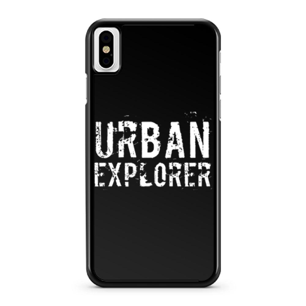 Urban Explorer Urbex Explore iPhone X Case iPhone XS Case iPhone XR Case iPhone XS Max Case