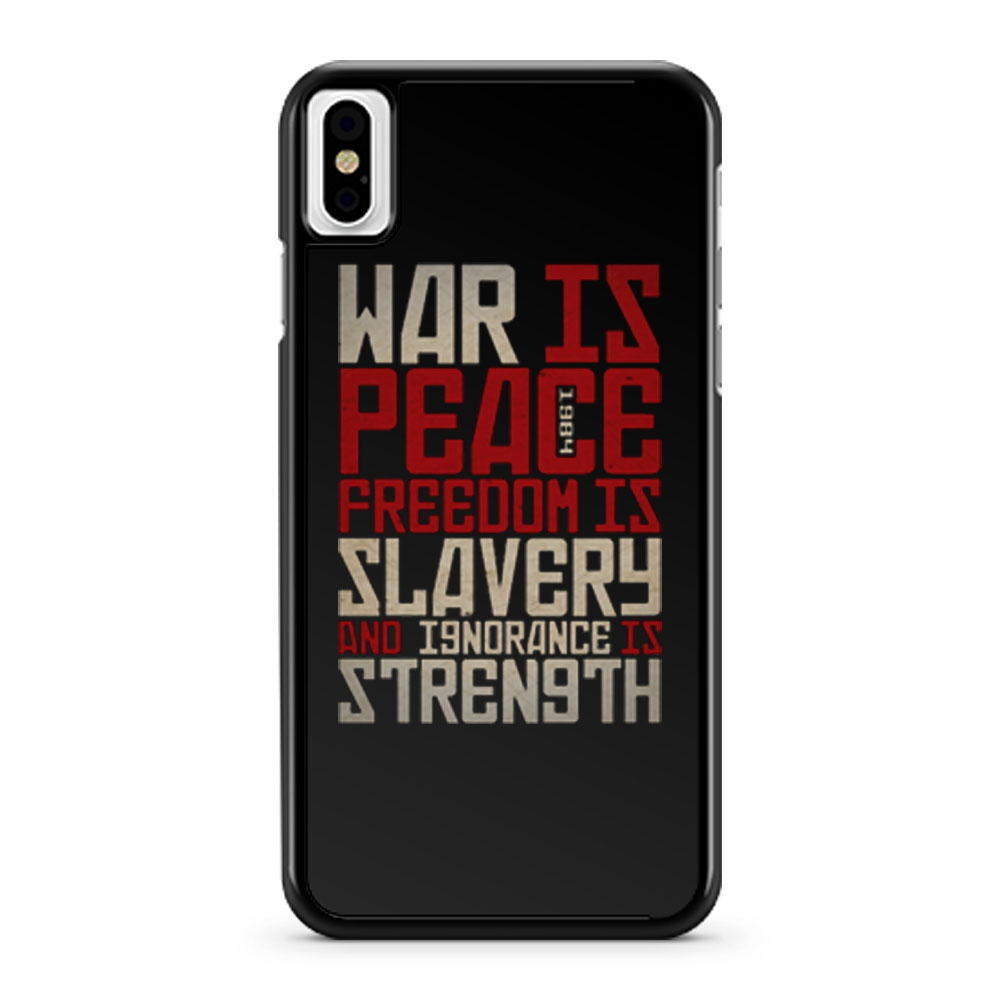 War is peace Freedom is slavery and ignorance is strength iPhone X Case iPhone XS Case iPhone XR Case iPhone XS Max Case