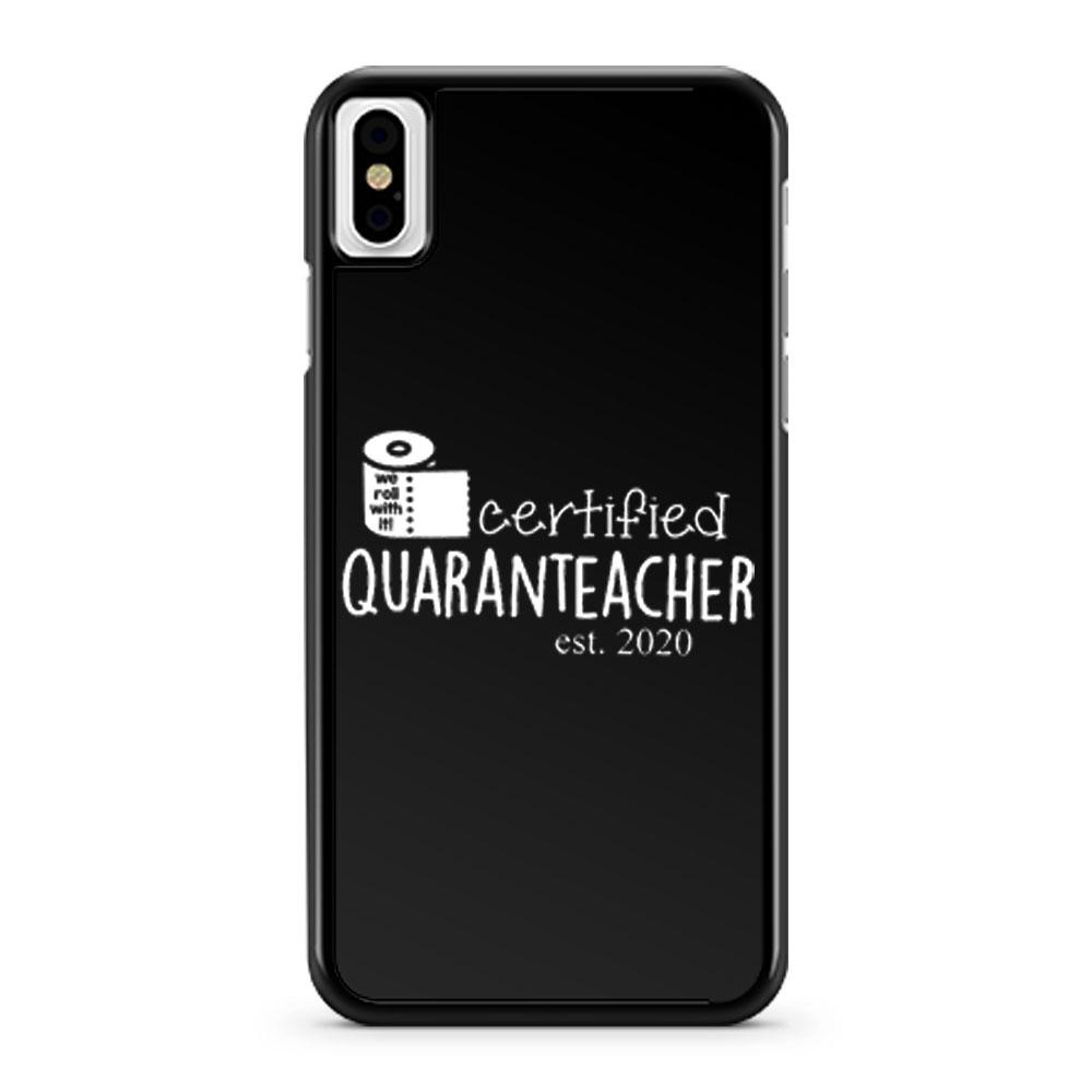 We Roll With It Certified Quaranteacher Est 2020 iPhone X Case iPhone XS Case iPhone XR Case iPhone XS Max Case