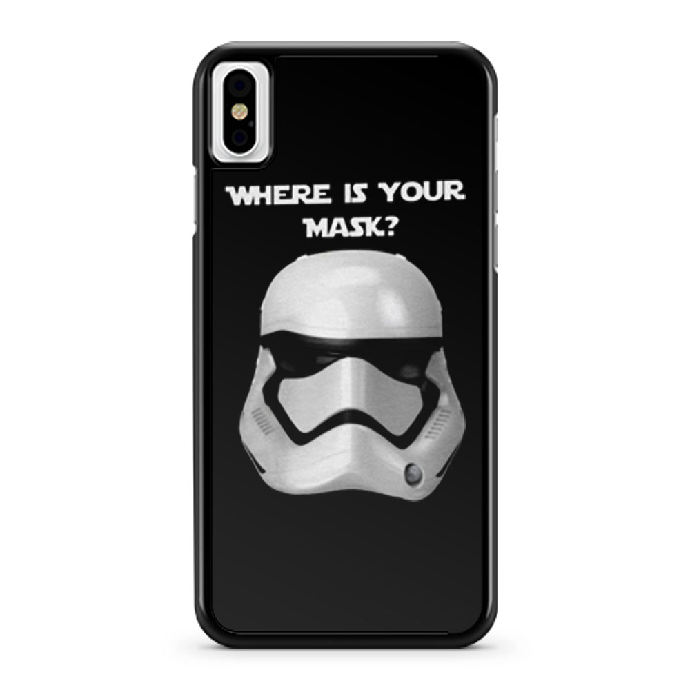 Where Is Your Mask Trooper iPhone X Case iPhone XS Case iPhone XR Case iPhone XS Max Case