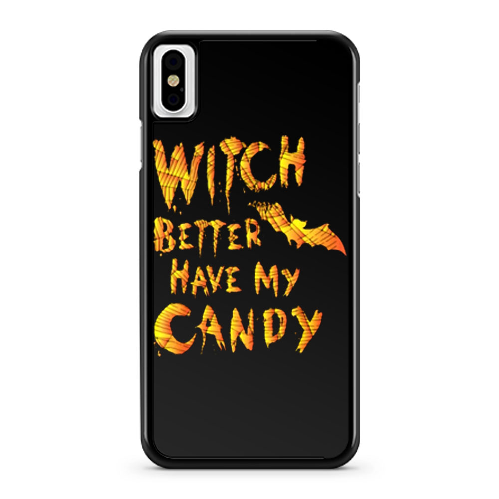 Witch Better Have My Candy Funny Halloween iPhone X Case iPhone XS Case iPhone XR Case iPhone XS Max Case