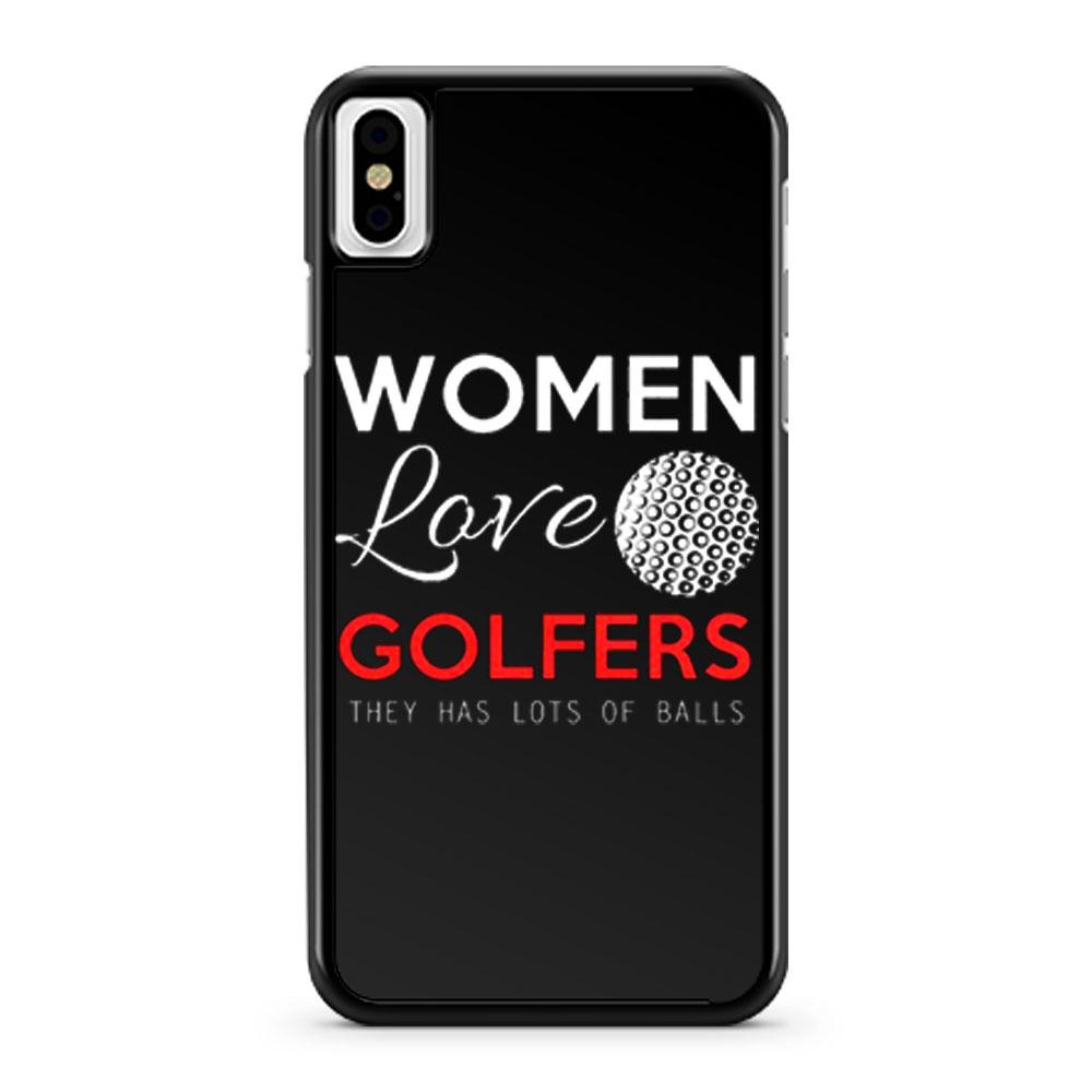 Women Love Golfers Funny Golf Lover iPhone X Case iPhone XS Case iPhone XR Case iPhone XS Max Case