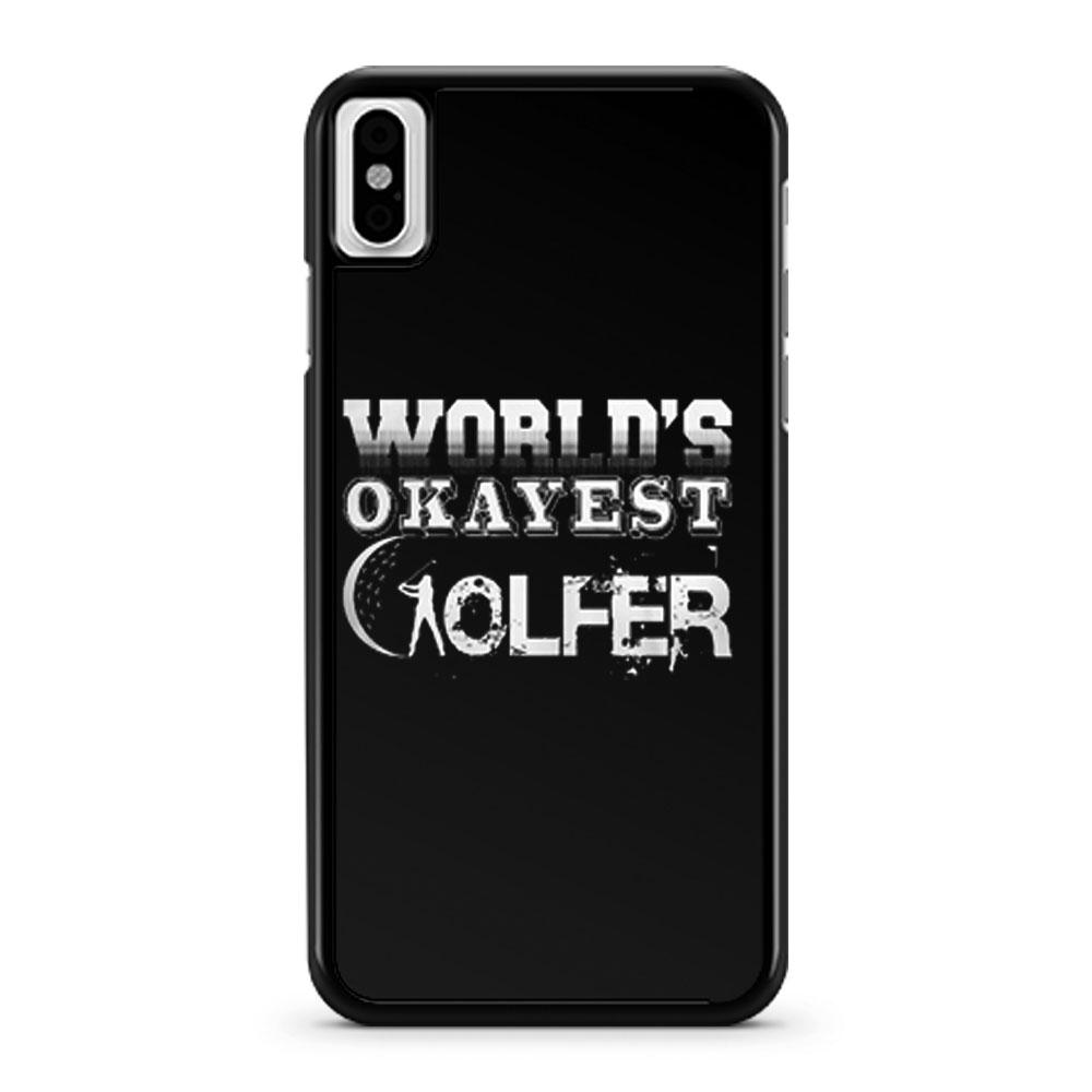 Worlds Okayest Golfer iPhone X Case iPhone XS Case iPhone XR Case iPhone XS Max Case