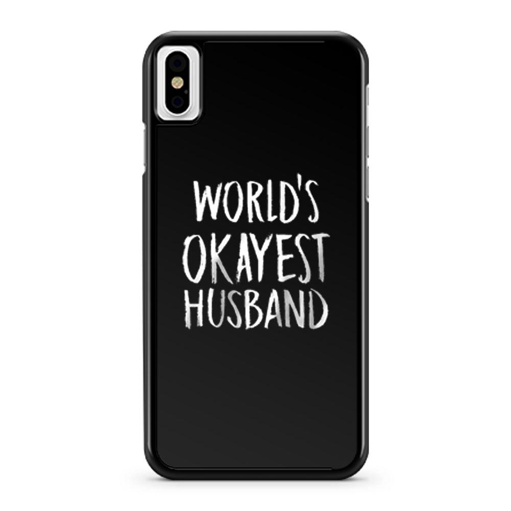 Worlds Okayest Husband iPhone X Case iPhone XS Case iPhone XR Case iPhone XS Max Case