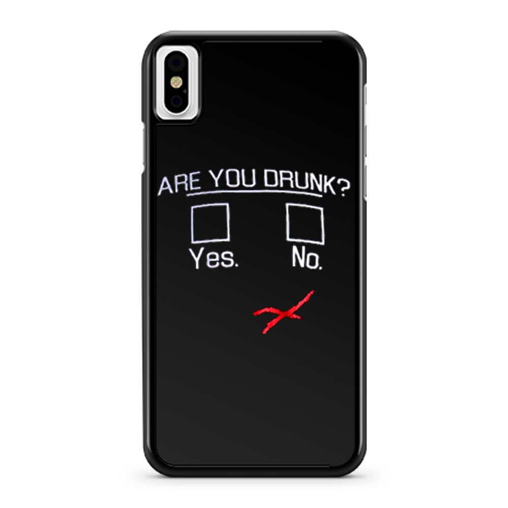 You Drunk Funny Question Beer Drinking iPhone X Case iPhone XS Case iPhone XR Case iPhone XS Max Case