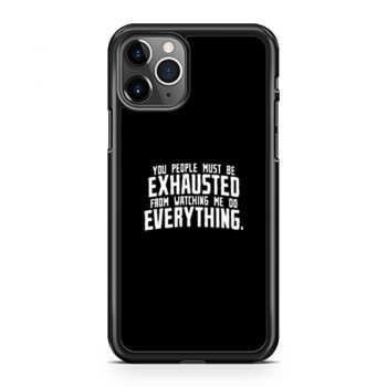 You People Exhausted Sarcastic iPhone 11 Case iPhone 11 Pro Case iPhone 11 Pro Max Case