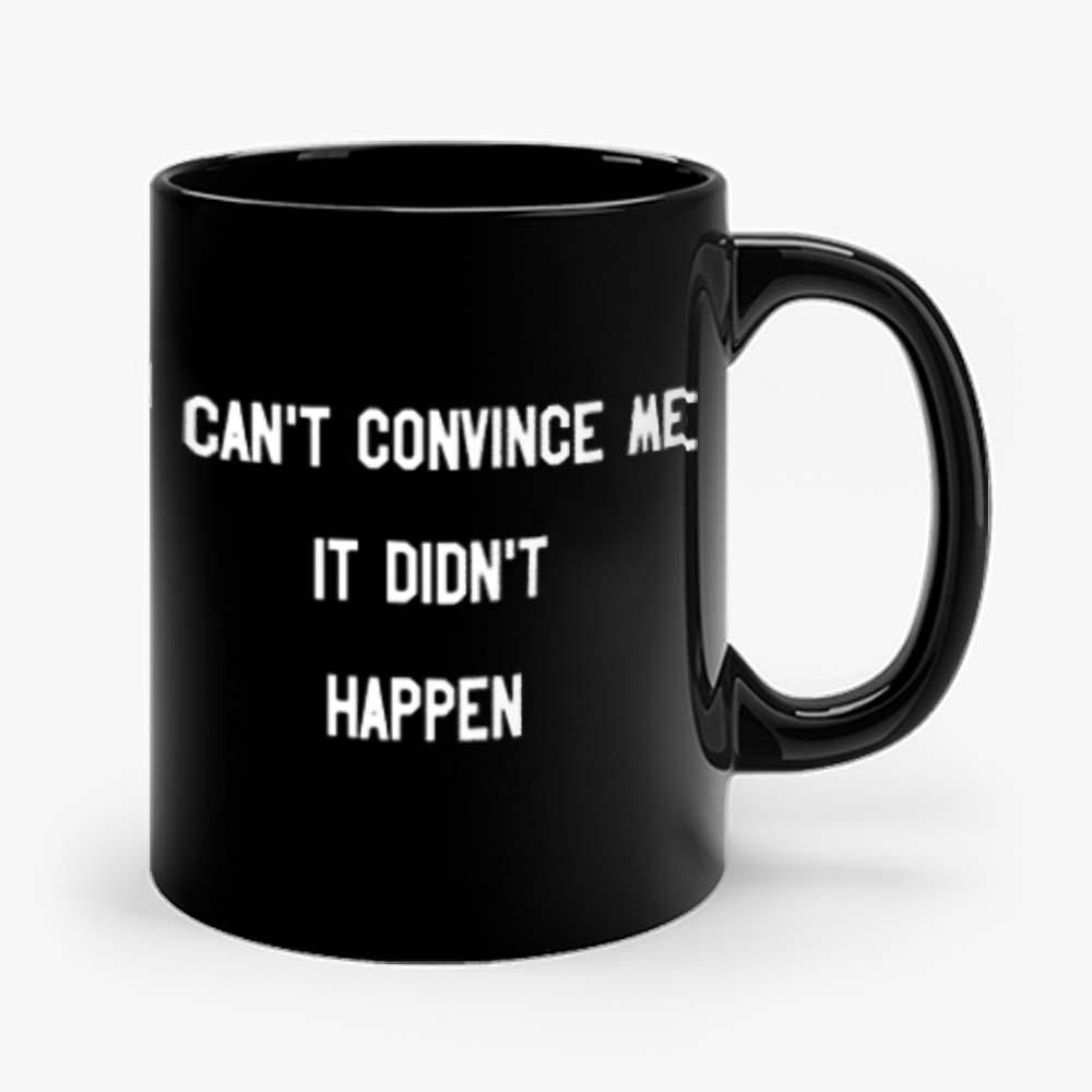 Cant Convince Me Carole Mug