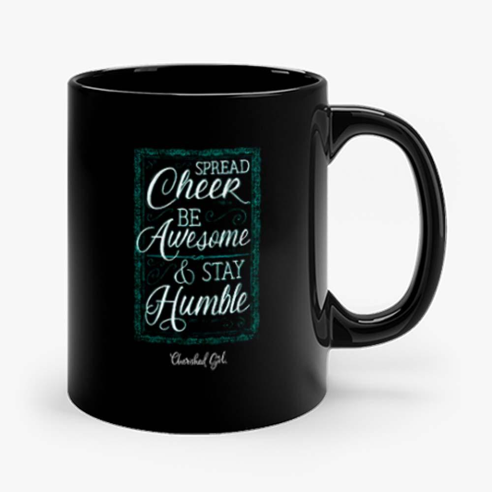 Cherished Girl Womens Spread Cheer Stay Humble Mug