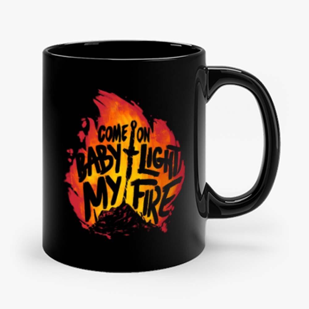Come On Baby Light My Fire Mug