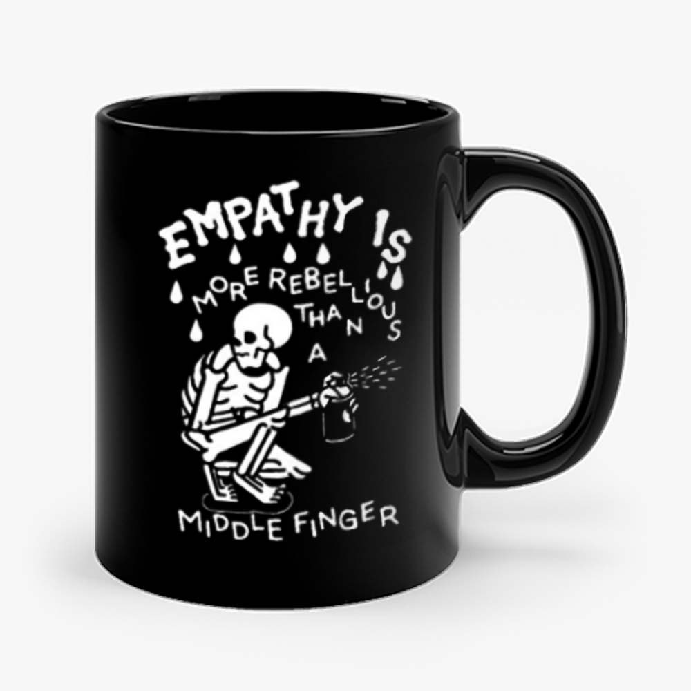 Empathy is more rebellious than a middle finger Mug